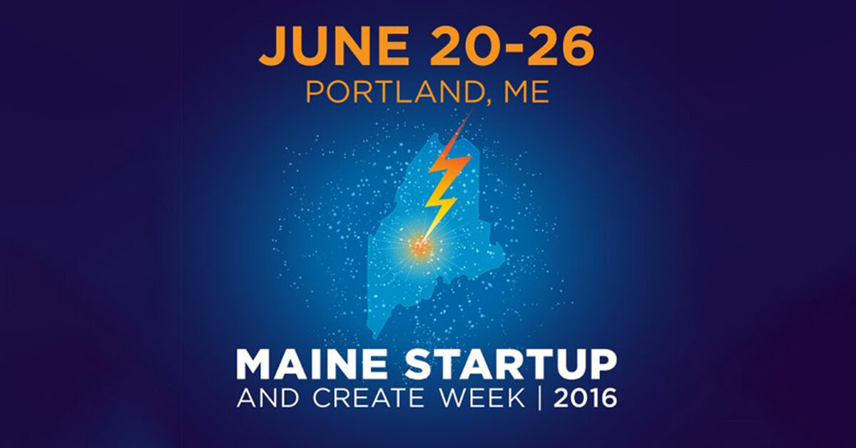 Maine Startup and Create Week