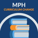 MPH curriculum change