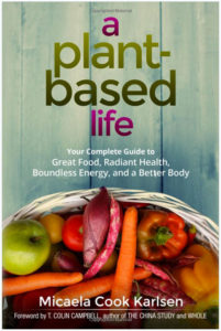 A Plant-Based Life written by author Micaela Karlsen