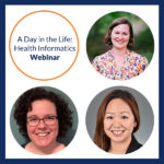 A Day in the Life: Health Informatics Webinar featuring the title and three circle-cropped images of the presenters