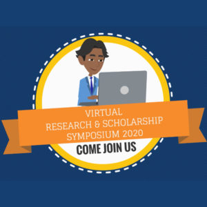 Virtual Research & Scholarship Symposium 2020