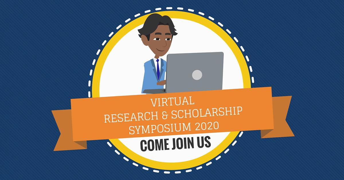Virtual Research & Scholarship Symposium 2020